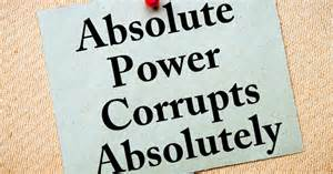 No Separation Of Power, Absolute Power Corrupts